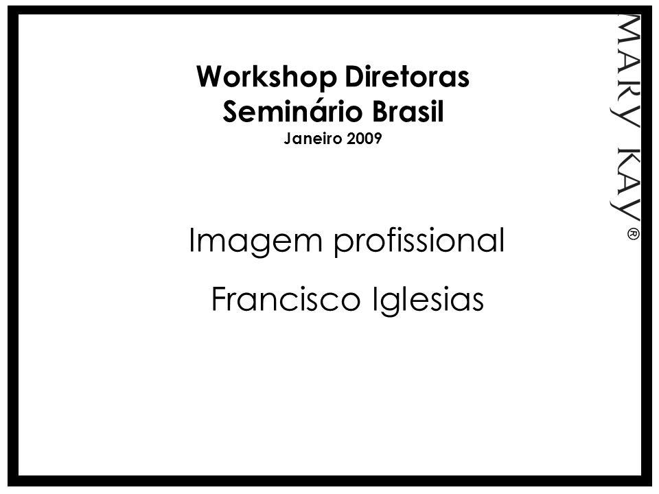 Workshop Diretoras Seminário Brasil Janeiro 2009