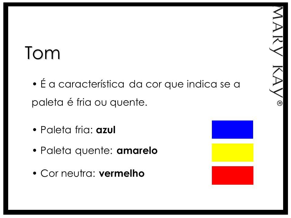 Tom É a característica da cor que indica se a paleta é fria ou quente.