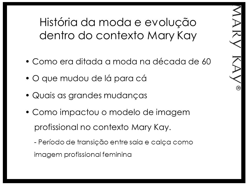 História da moda e evolução dentro do contexto Mary Kay