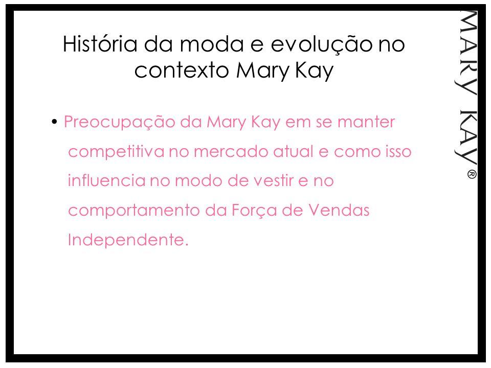 História da moda e evolução no contexto Mary Kay