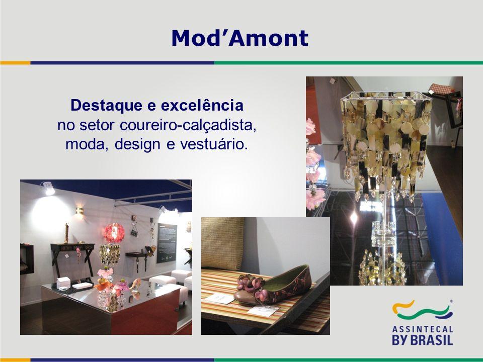 Mod'Amont Destaque e excelência no setor coureiro-calçadista, moda, design e vestuário.