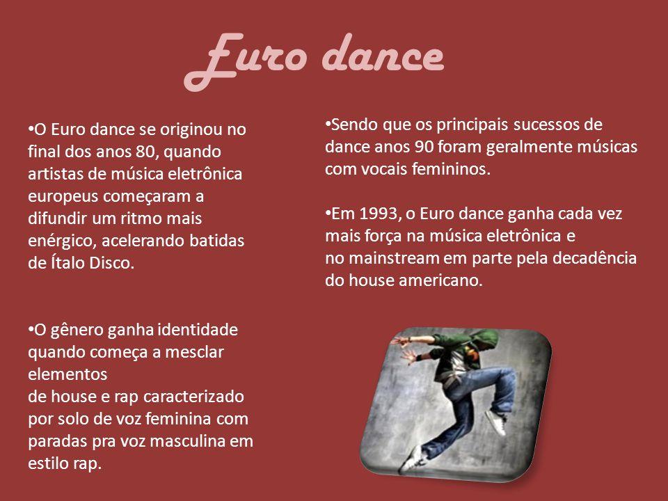 Euro dance Sendo que os principais sucessos de dance anos 90 foram geralmente músicas com vocais femininos.