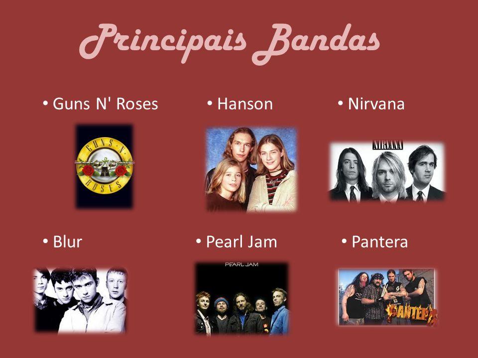 Principais Bandas Guns N Roses Hanson Nirvana Blur Pearl Jam Pantera