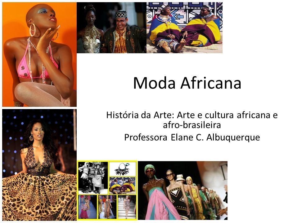 Moda Africana História da Arte: Arte e cultura africana e afro-brasileira.