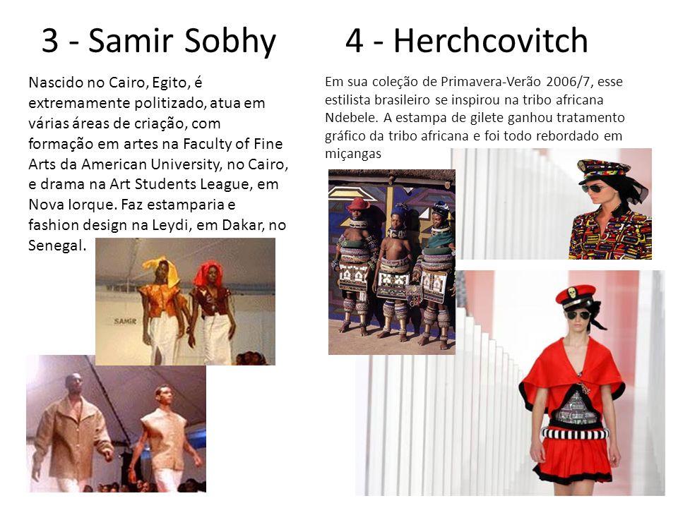 3 - Samir Sobhy 4 - Herchcovitch