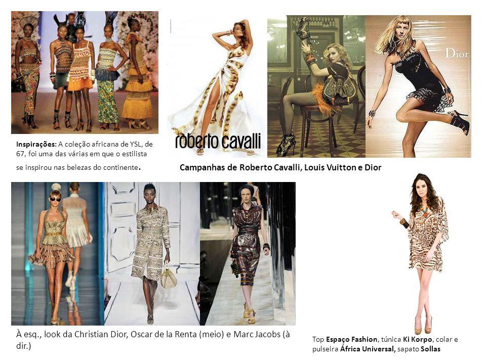 Campanhas de Roberto Cavalli, Louis Vuitton e Dior