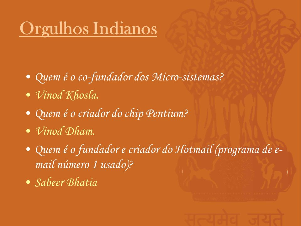 Orgulhos Indianos Quem é o co-fundador dos Micro-sistemas
