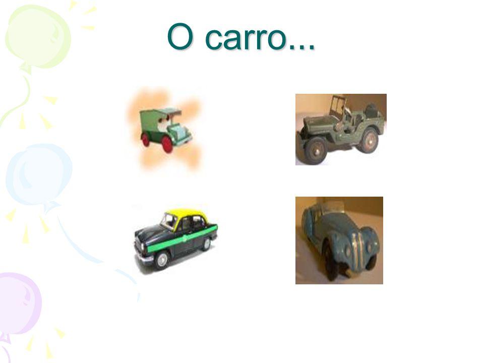 O carro…