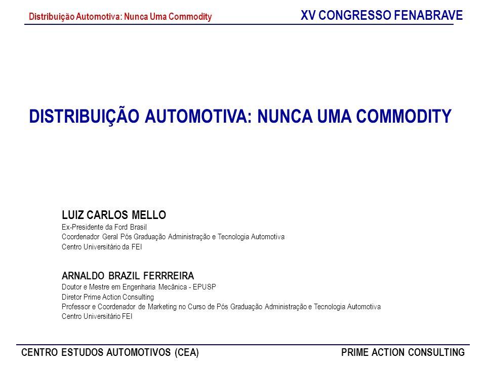 DISTRIBUIÇÃO AUTOMOTIVA: NUNCA UMA COMMODITY