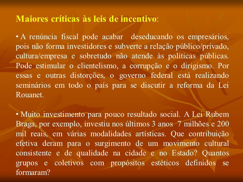 Maiores críticas às leis de incentivo: