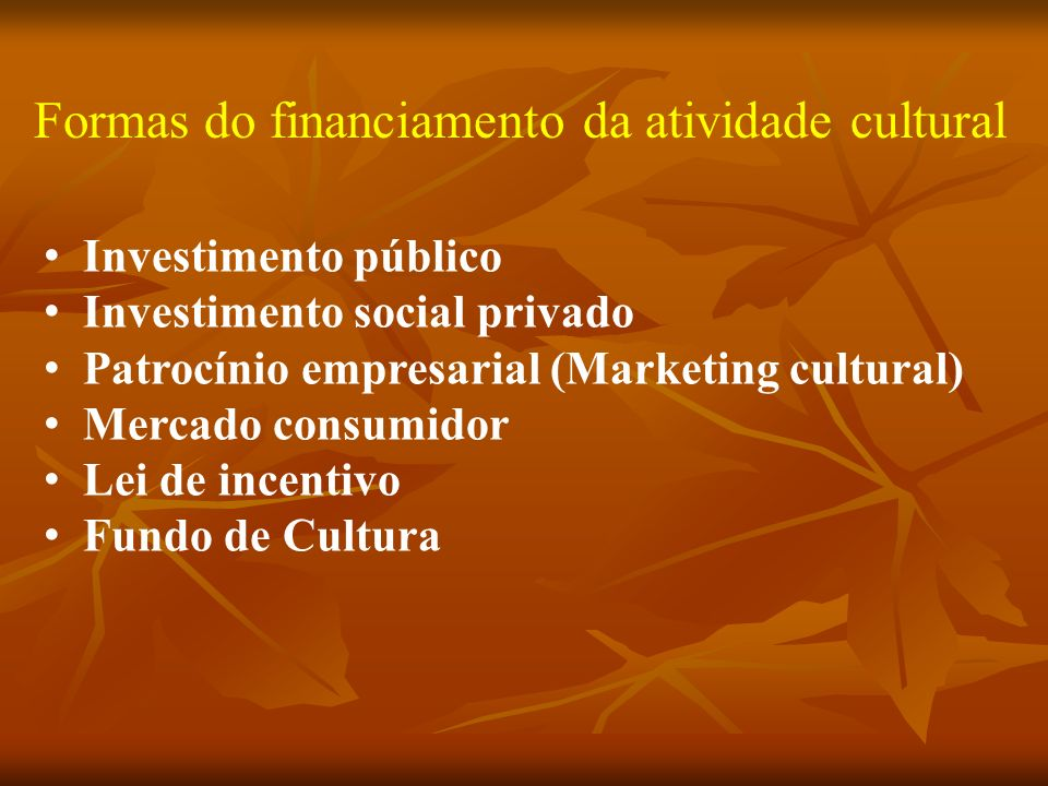 Formas do financiamento da atividade cultural