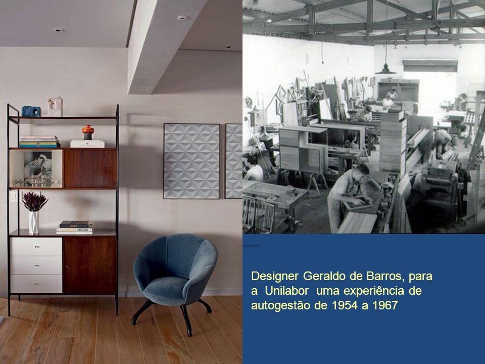 Designer Geraldo de Barros, para a Unilabor uma experiência de autogestão de 1954 a 1967