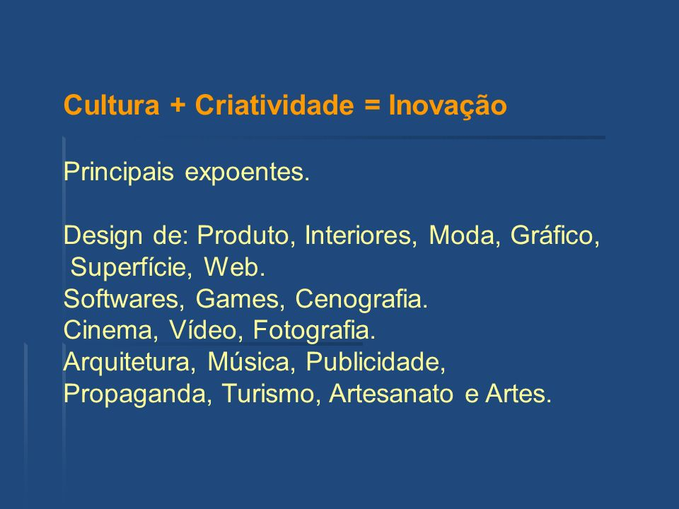 Cultura + Criatividade = Inovação