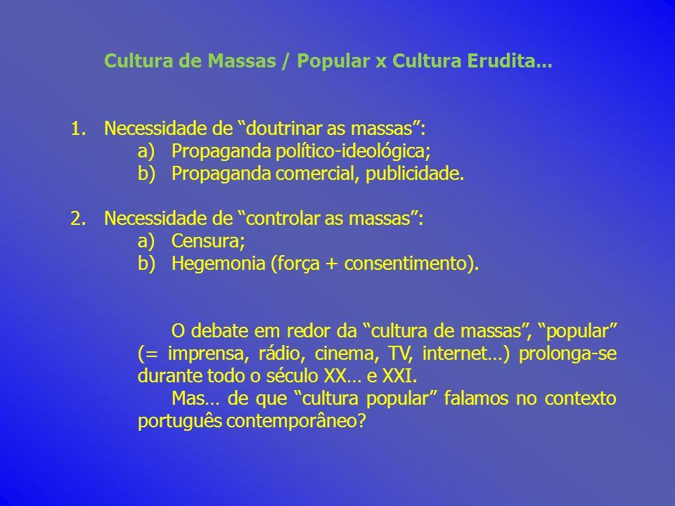 Cultura de Massas / Popular x Cultura Erudita...