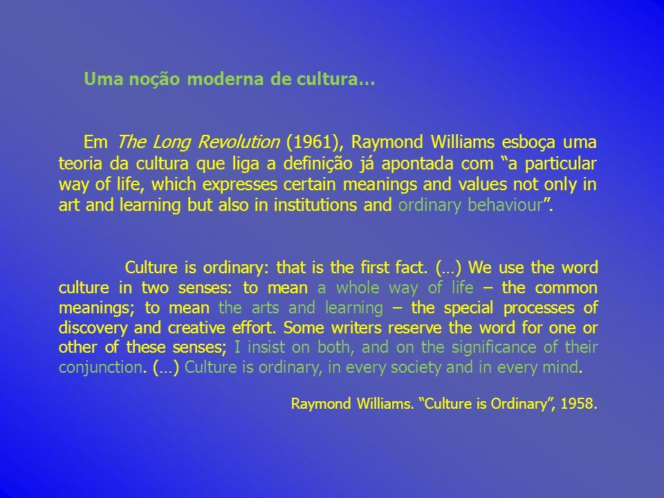 Uma noção moderna de cultura…