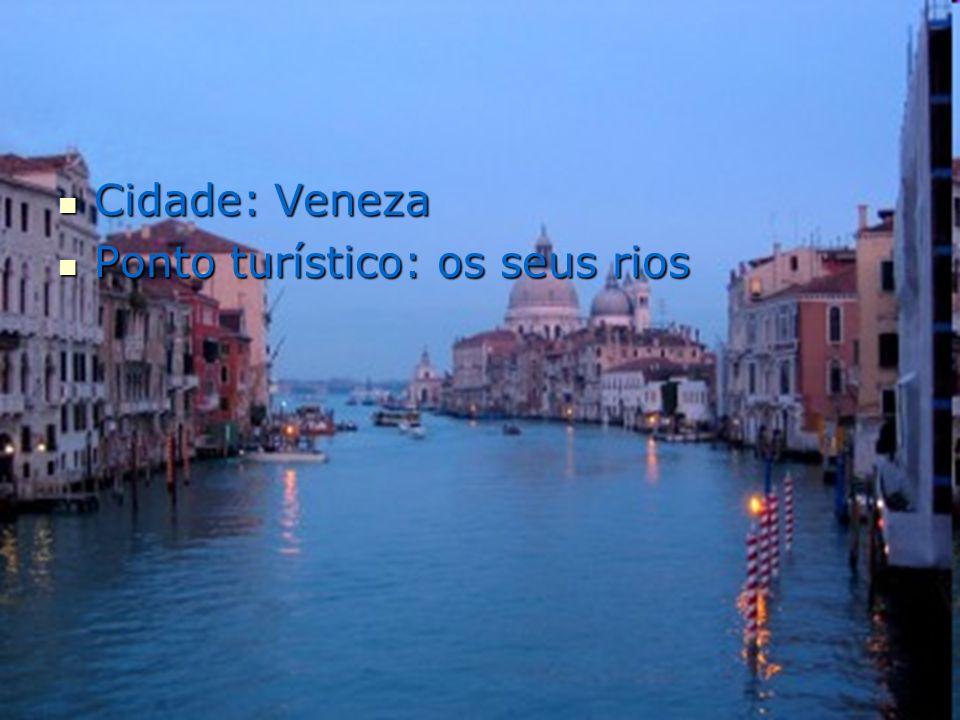 Cidade: Veneza Ponto turístico: os seus rios