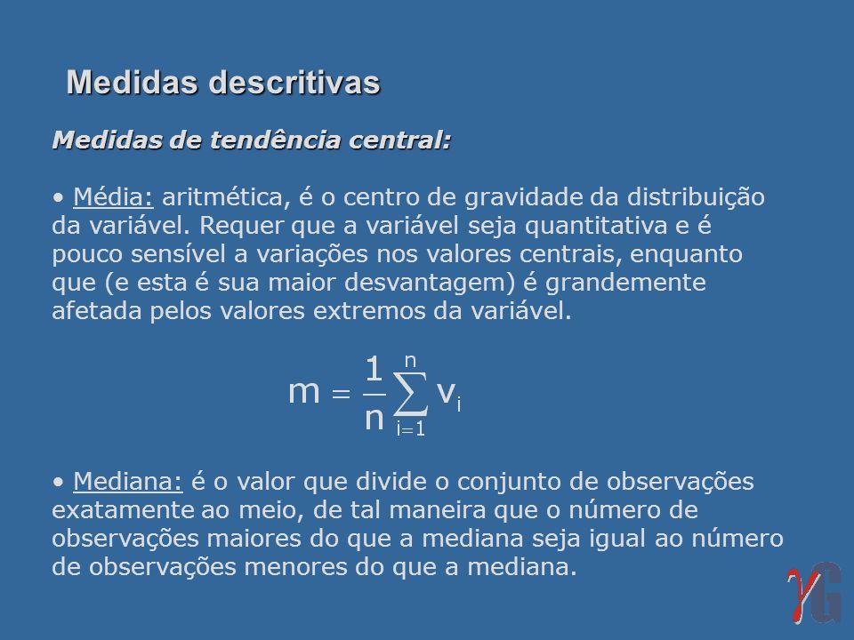 Medidas descritivas Medidas de tendência central: