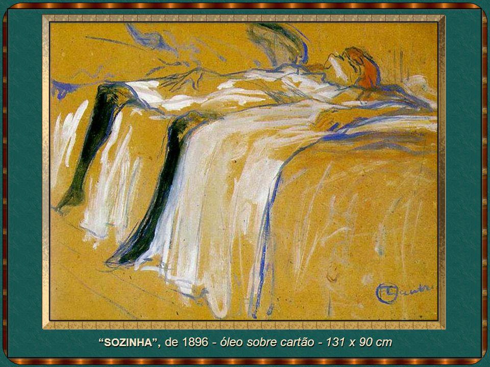 SOZINHA , de 1896 - óleo sobre cartão - 131 x 90 cm