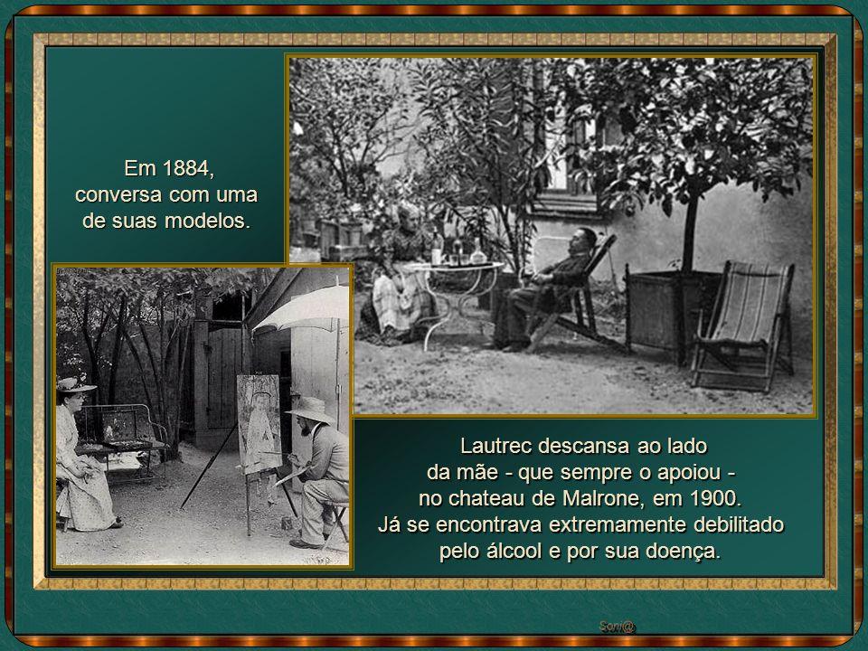 Lautrec descansa ao lado da mãe - que sempre o apoiou -