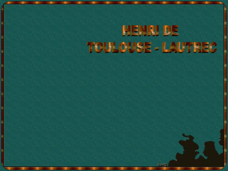 HENRI DE TOULOUSE - LAUTREC Soni@