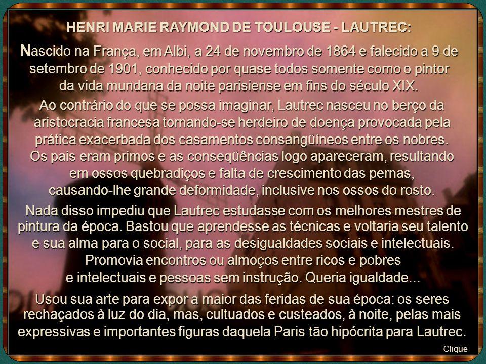 HENRI MARIE RAYMOND DE TOULOUSE - LAUTREC: