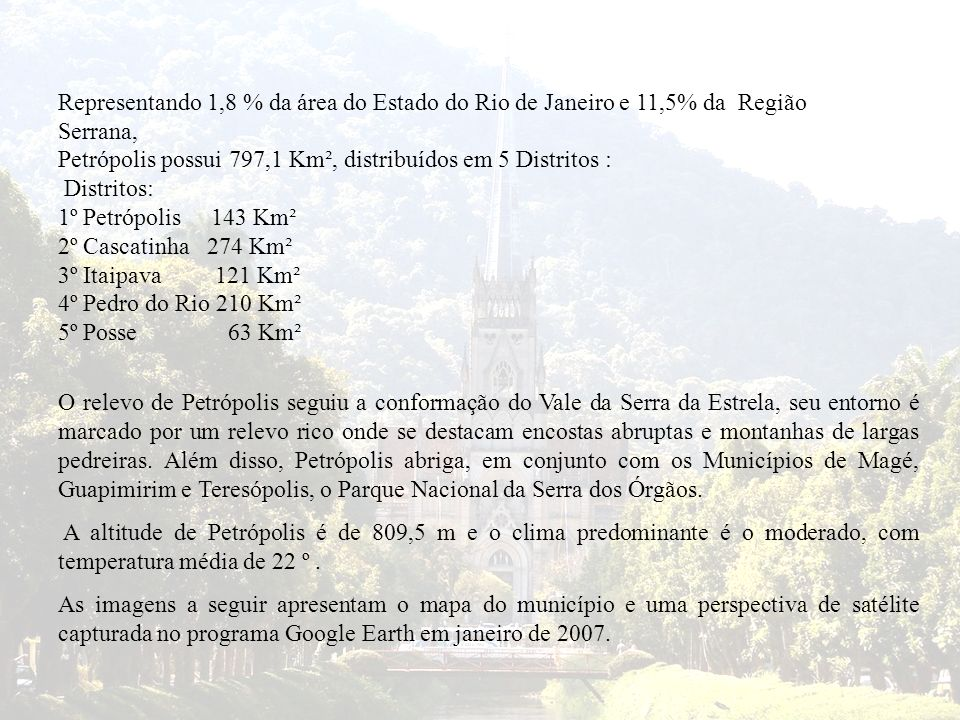 Representando 1,8 % da área do Estado do Rio de Janeiro e 11,5% da Região