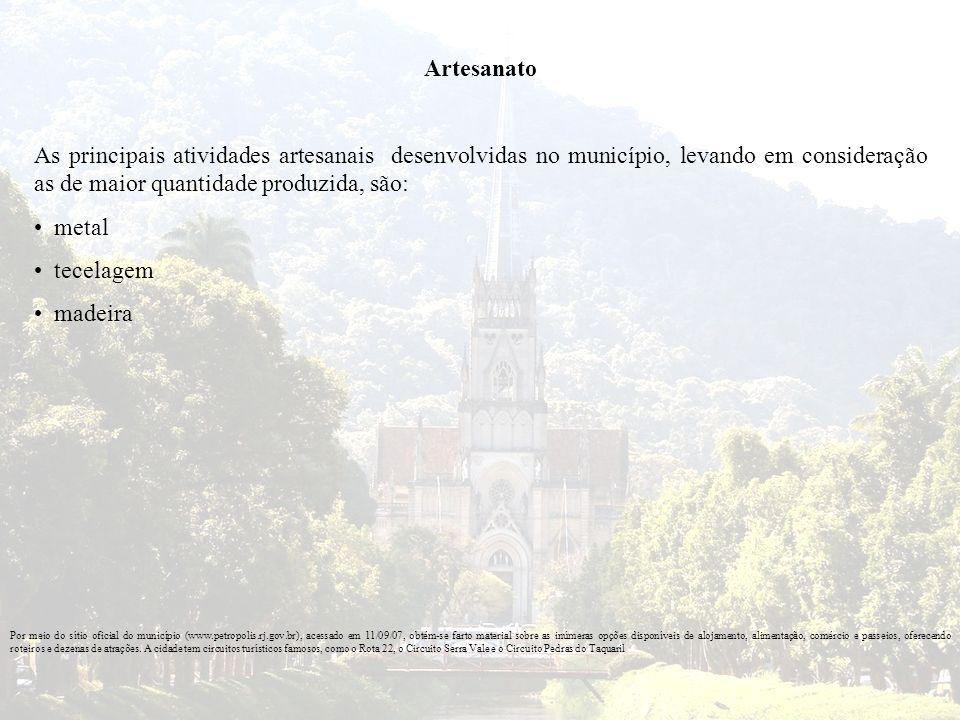 Artesanato As principais atividades artesanais desenvolvidas no município, levando em consideração as de maior quantidade produzida, são: