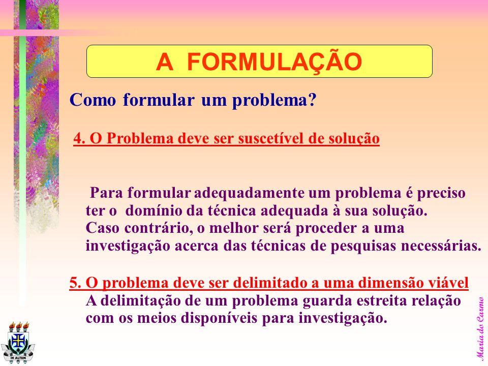 A FORMULAÇÃO Como formular um problema