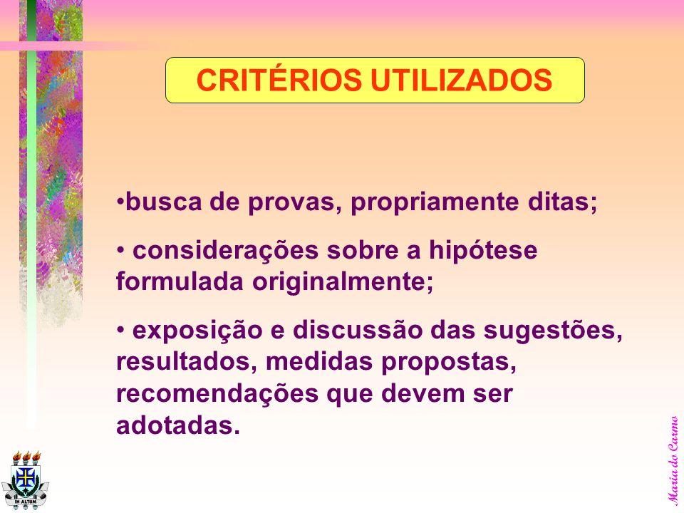 CRITÉRIOS UTILIZADOS busca de provas, propriamente ditas;