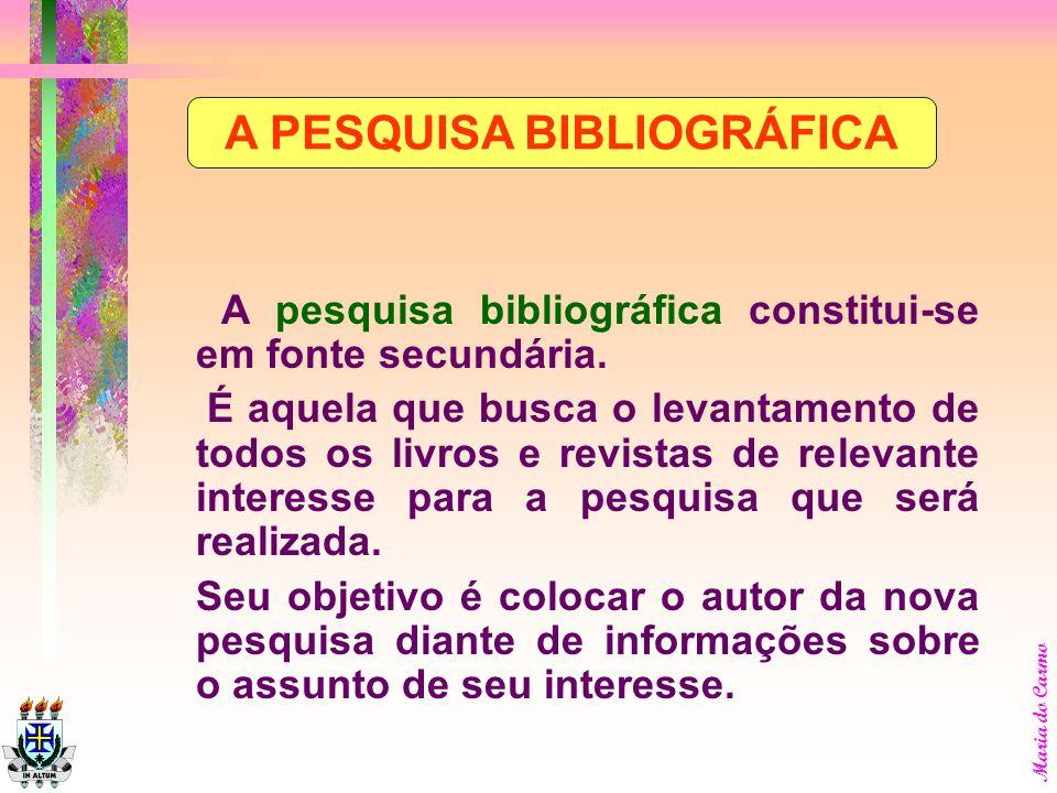 A PESQUISA BIBLIOGRÁFICA