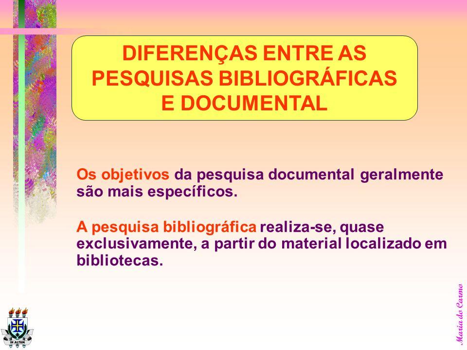 DIFERENÇAS ENTRE AS PESQUISAS BIBLIOGRÁFICAS E DOCUMENTAL