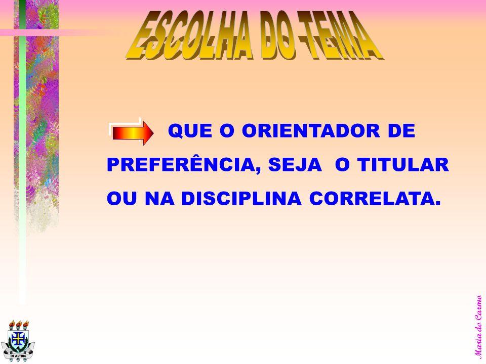 ESCOLHA DO TEMA QUE O ORIENTADOR DE PREFERÊNCIA, SEJA O TITULAR