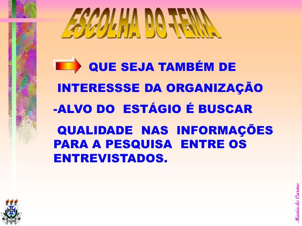 ESCOLHA DO TEMA QUE SEJA TAMBÉM DE INTERESSSE DA ORGANIZAÇÃO