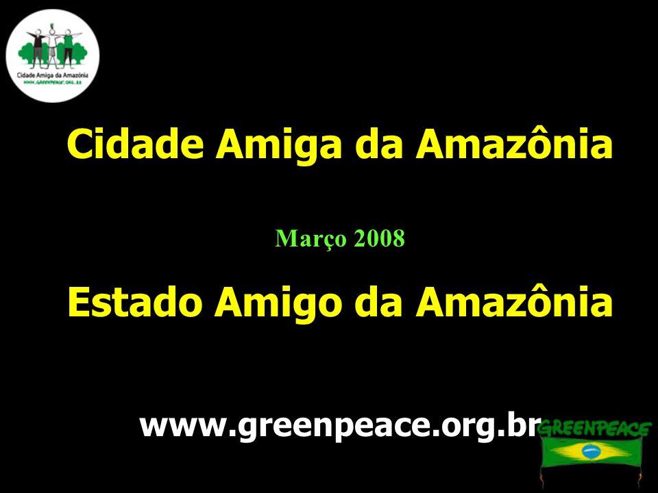 Cidade Amiga da Amazônia Estado Amigo da Amazônia