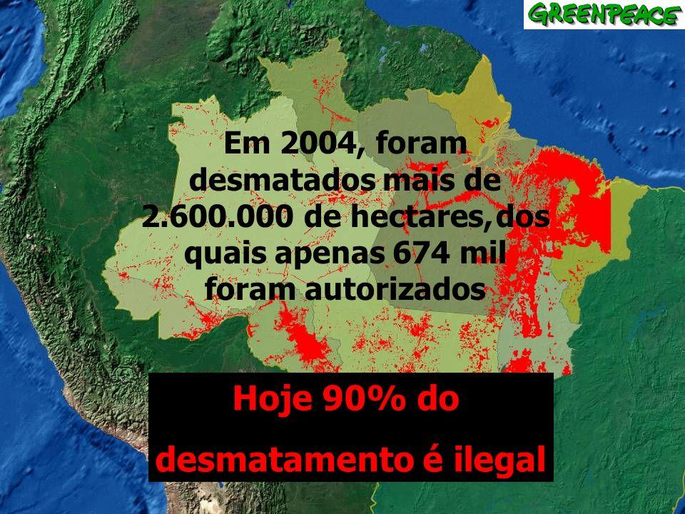 Hoje 90% do desmatamento é ilegal