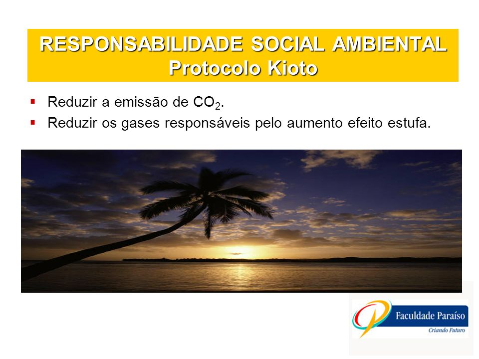 RESPONSABILIDADE SOCIAL AMBIENTAL Protocolo Kioto