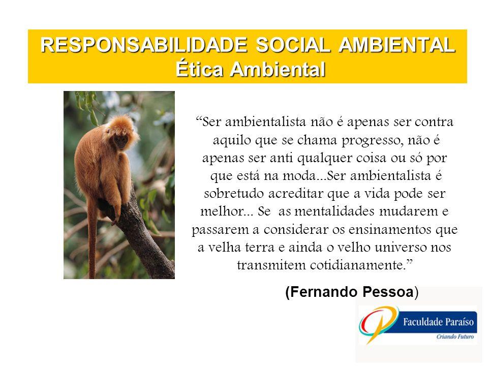 RESPONSABILIDADE SOCIAL AMBIENTAL Ética Ambiental