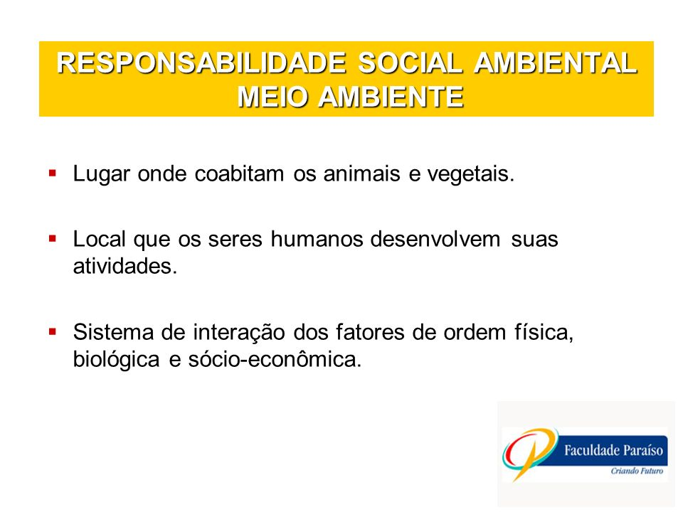 RESPONSABILIDADE SOCIAL AMBIENTAL MEIO AMBIENTE