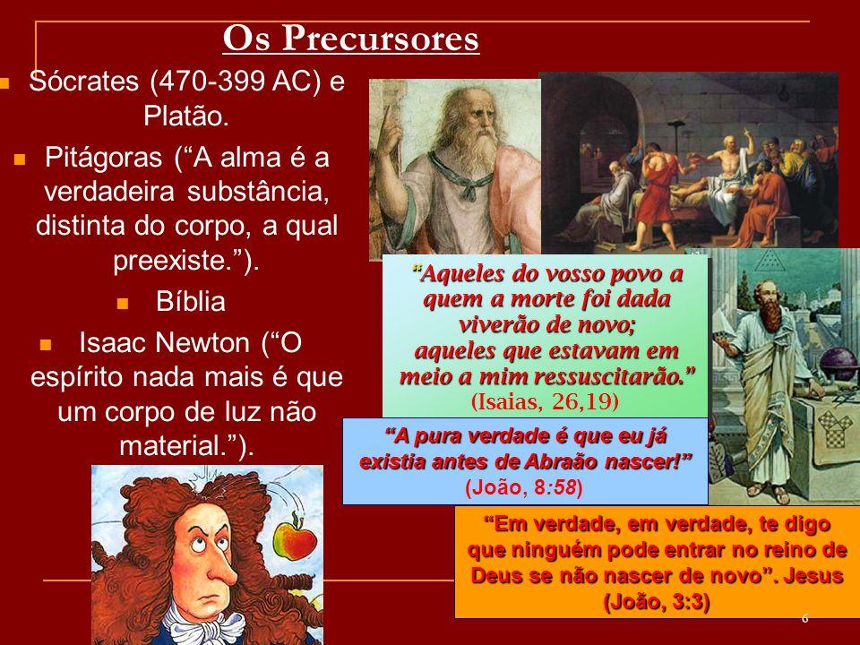 Os Precursores Sócrates (470-399 AC) e Platão.