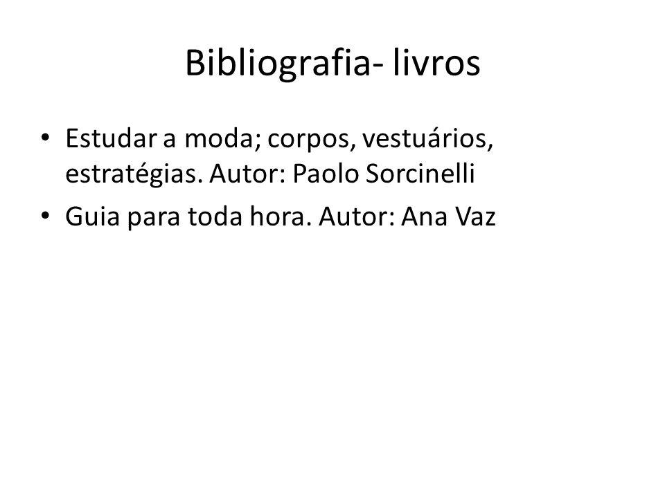 Bibliografia- livros Estudar a moda; corpos, vestuários, estratégias.