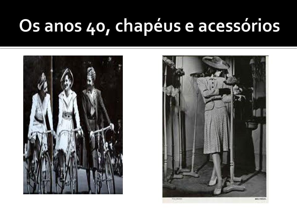 Os anos 40, chapéus e acessórios