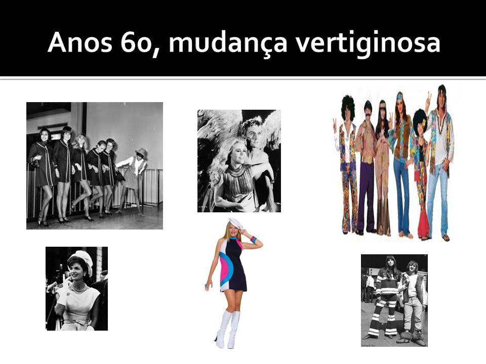 Anos 60, mudança vertiginosa