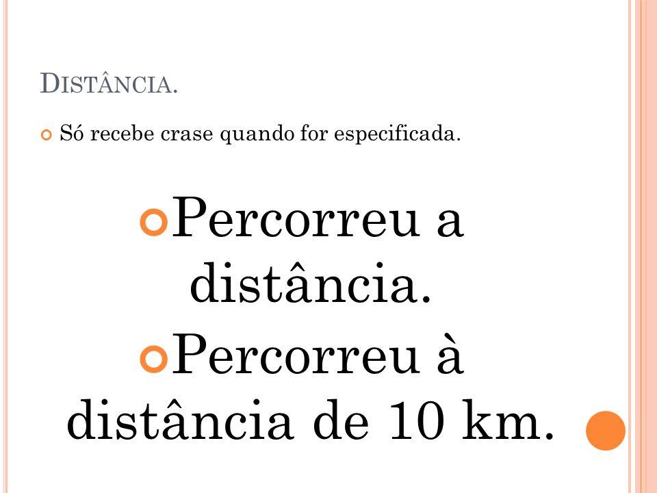 Percorreu à distância de 10 km.