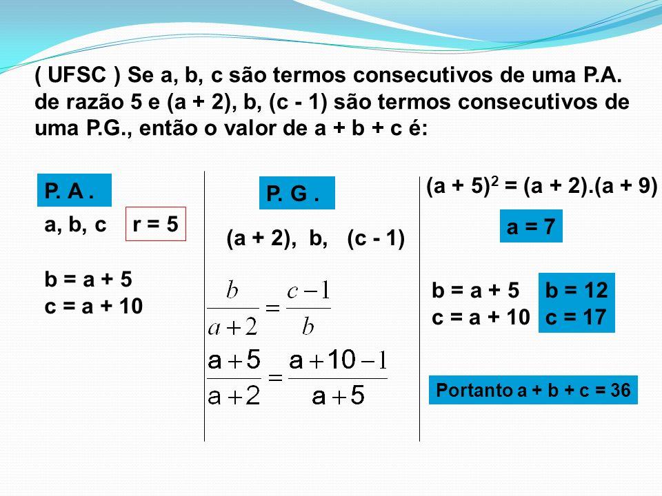 ( UFSC ) Se a, b, c são termos consecutivos de uma P.A.