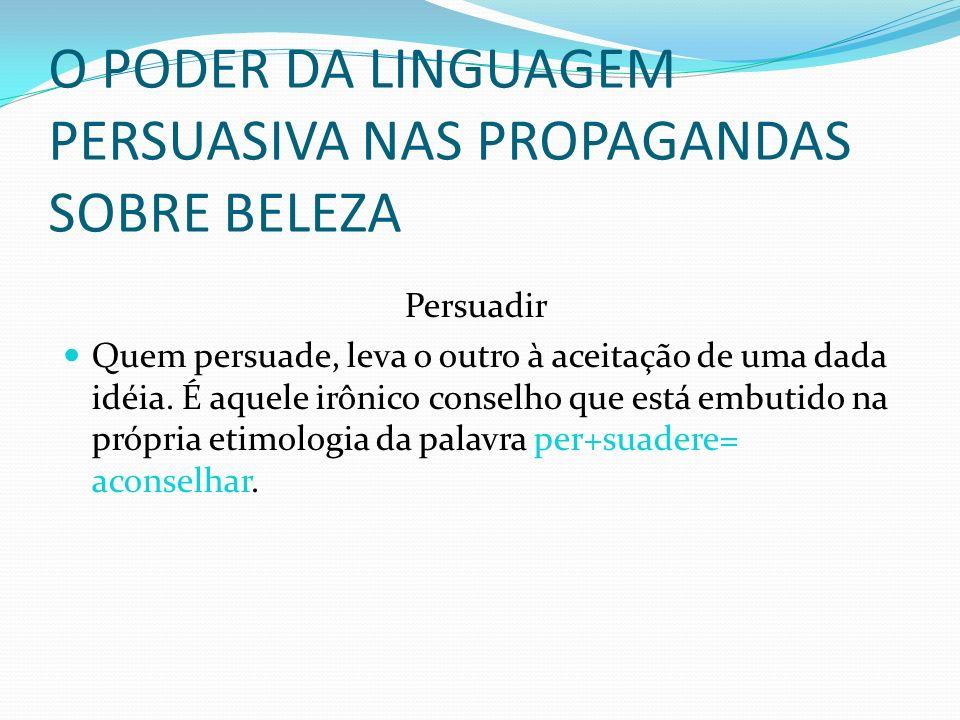O PODER DA LINGUAGEM PERSUASIVA NAS PROPAGANDAS SOBRE BELEZA