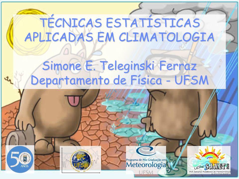 TÉCNICAS ESTATÍSTICAS APLICADAS EM CLIMATOLOGIA