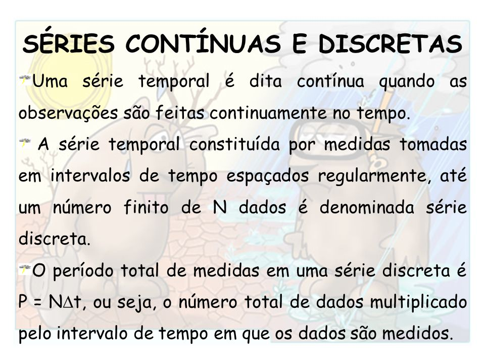 SÉRIES CONTÍNUAS E DISCRETAS