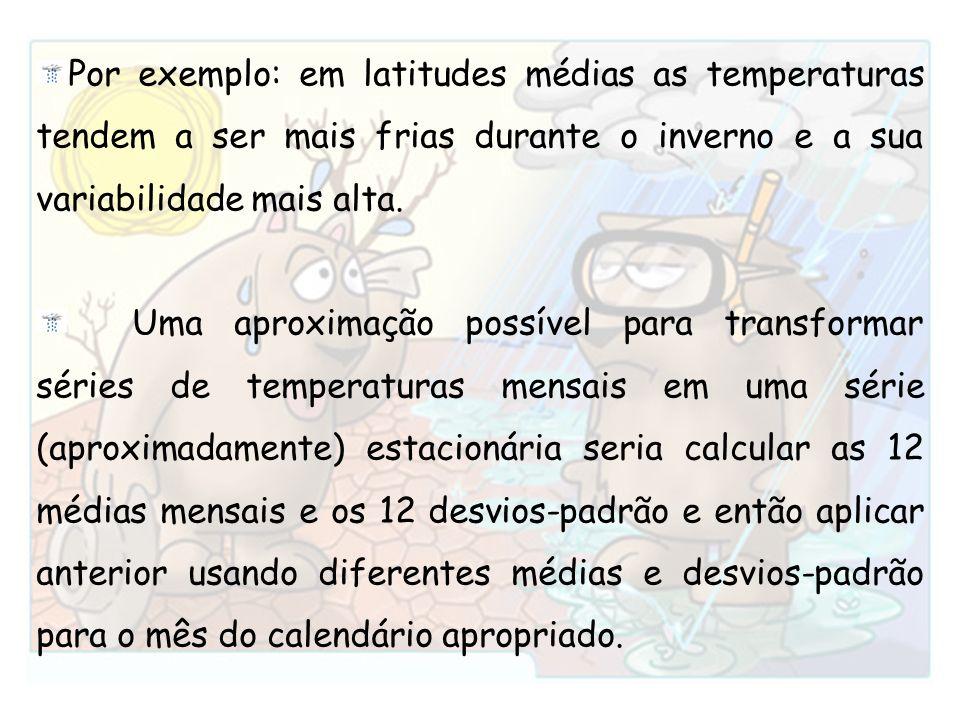 Por exemplo: em latitudes médias as temperaturas tendem a ser mais frias durante o inverno e a sua variabilidade mais alta.
