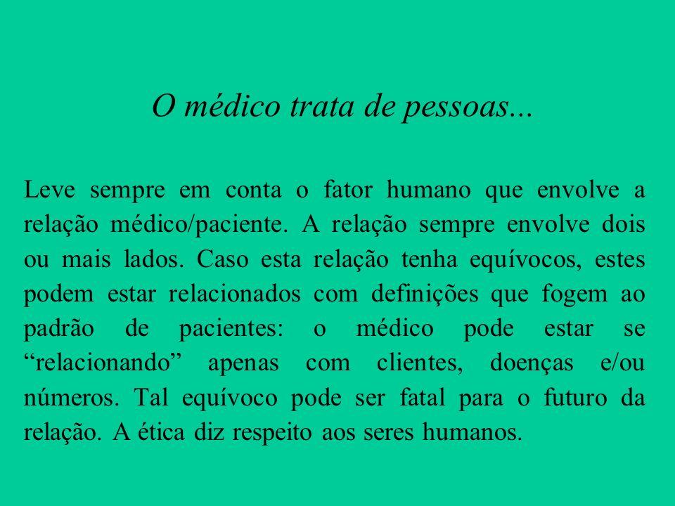 O médico trata de pessoas...