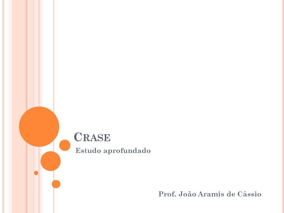 Estudo aprofundado Prof. João Aramis de Cássio